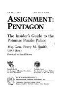 Assignment--Pentagon: The Insider's Guide to the Potomac Puzzle Palace - Perry  McCoy Smith - Google Books