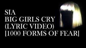 sia big girls cry 1000 forms of fear new 2016