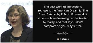 The Great Gatsby Quotes About The American Dream Best Of Azar Nafisi Quote The Best Work Of Literature To Represent The