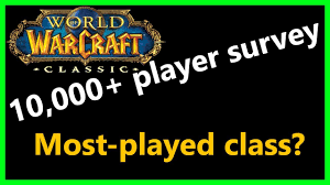 Ultimate Wow Classic Design Survey Massive 2018 Classic Wow Survey Most Played Class Most Played Role Timestamps In Description