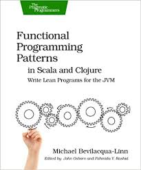 Programming Patterns New Functional Programming Patterns In Scala And Clojure Write Lean