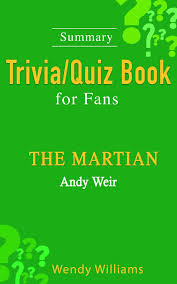 THE MARTIAN : A Novel by Andy Weir [ Trivia/Quiz Book for Fans] eBook by  Wendy Williams - 9781516302109