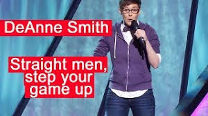DeAnne Smith Straight men, step your game up Stand-up Comedy #DeAnneSmith  #StandupComedy - YouTube