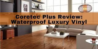 review coretec plus luxury vinyl planks waterproof hardwood look