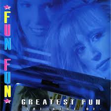 Fun <b>Fun</b> - <b>Greatest</b> Fun (The Best Of) (1994, CD) | Discogs