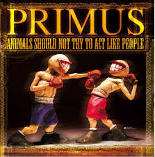 <b>Primus</b> - <b>Animals Should</b> Not Try To Act Like People (2003, CD ...