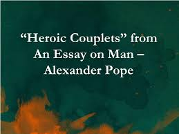 "ppt ""heroic couplets"" from an essay on man alexander pope  ""heroic couplets"" from an essay on man alexander pope"