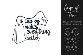 Cup Of Tea Svg Tea Quote Cut File
