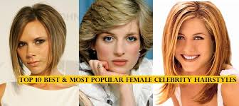 top 10 most por female celebrity hairstyles of all time hit list