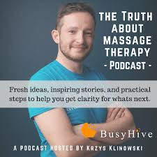 Busy Hive's Massage Podcast - The Truth about massage therapy.
