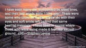 Quotes About Loved Ones Passing Mesmerizing Quotes About A Loved One Dying Formidable Quotes About A Loved One