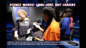 science works cool jobs hot careers field trip science works cool jobs hot careers field trip