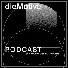 dieMotive – Podcast zur Kultur der Fotografie