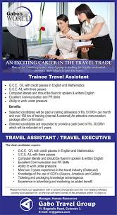 trainee travel assistant travel assistant travel executive job travel assistant travel executive g c e o l credit passes in english and mathematics g c e a l three passes travel assistant travel