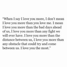 Unique Love Quotes Inspiration Interesting Unique Love Quotes About When I Say I Love You More