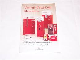 Retro Vending Machine Vol 1 Impressive BookVintage CocaCola Machines Vol II By Steve Ebner Fun Tronics LLC
