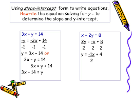 using slope intercept form to write equations rewrite the equation solving for y