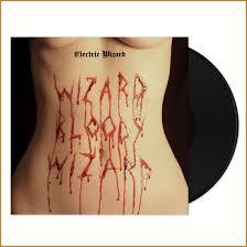 <b>Electric Wizard</b>: Wizard <b>Bloody</b> Wizard