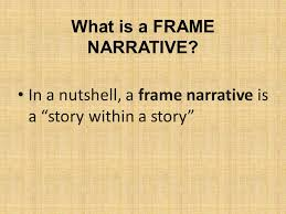 A Story Within A Story Frame Narrative Ppt Video Online