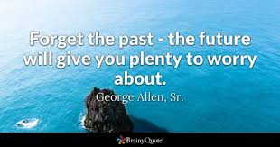 Living In The Past Quotes Simple Moving On Quotes BrainyQuote