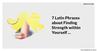 40 Latin Phrases About Finding Strength Within Yourself Magnificent Latin Motivational Quotes