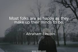 Good Morning Folks Quotes Best of Most Folks Are As Happy As The By Abraham Lincoln InBlix