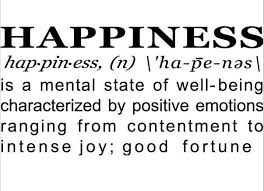 definition of happiness essay in contemporary psychology happiness is referred to as simply pleasure and meaning at that time he insisted the working man wanted dancing girls