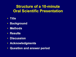 Structure Of A 10 Minute Oral Scientific Presentation Ppt Download