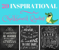 40 Inspirational Quotes For Your Chalkboard Crafty Croc Beauteous Chalkboard Quotes