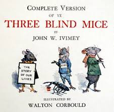 the ilrations in the plete version of ye three blind mice by john w ivimey are illuminating excuse the pun