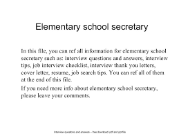 Interview questions and answers  free download/ pdf and ppt file  Elementary school secretary In ...