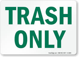 Free Sign Trash Only Signs Deposit Trash Here Signs