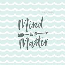 Mind Over Matter Quotes Beauteous Motivational SVG File Mind Over Matter SVG Cricut Explore More