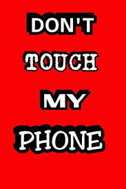 Dont touch my phone wallpapers for phone. Dont Touch My Phone Wallpaper Lockscreen Home Facebook