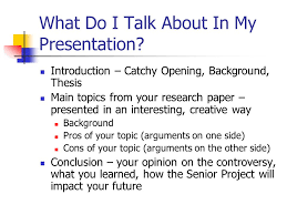 senior project presentation guidelines when will my presentation  what do i talk about in my presentation