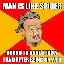 Man Is Like Spider – Confucius Says | WeKnowMemes via Relatably.com