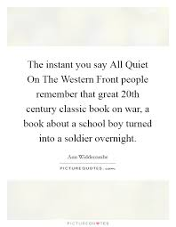 The Instant You Say All Quiet On The Western Front People Extraordinary All Quiet On The Western Front Quotes