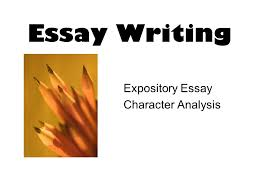 essay writing expository essay character analysis ppt video  1 essay writing expository essay character analysis