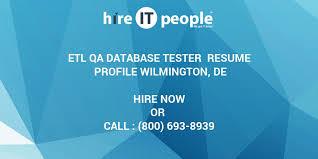 Database Testing Resumes Etl Qa Database Tester Resume Profile Wilmington De Hire It