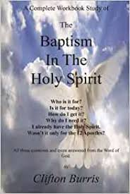 The Baptism In the Holy Spirit: A Complete Workbook Study: Amazon ...