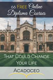 online diploma courses that could change your life 66 online diploma courses that could change your life