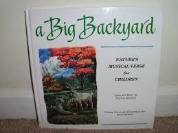 A big backyard: Nature's musical verse for children: Rhodes, Phyllis:  9780966135909: Amazon.com: Books