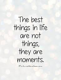 Quotes On Beautiful Moments Of Life
