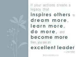 Leaderly Quote If Your Actions Create A Legacy Be Leaderly Beauteous Legacy Quotes