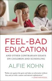 feel bad education and other contrarian essays on children and  feel bad education and other contrarian essays on children and schooling by alfie kohn