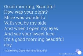 Good Morning Friday Quotes Awesome Good Morning Beautiful How Was Your Night Mine Was Wonderful With
