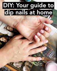 do a diy dip nail at home with these step by step instructions