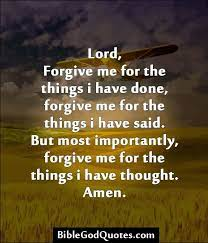 Simply for the reason that they are heavy. Biblegodquotes Com Lord Forgive Me For The Things I Have Done Forgive Me For The Things I Have Said Quotes About God Prayer Scriptures Prayer Quotes