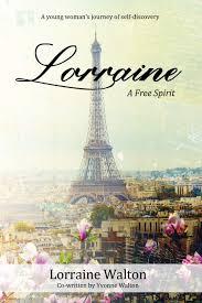 Lorraine: A Free Spirit: Walton, Lorraine, Walton, Yvonne: 9780648088868:  Amazon.com: Books