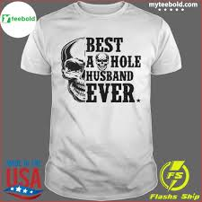 Myteebold - Skull Best As Hole Husband Ever shirt - Căn hộ Soho Premier